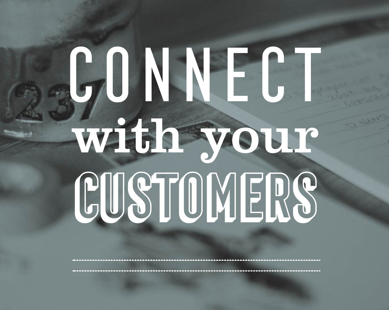 237 Marketing + Web wants to help you Connect with Your Customers