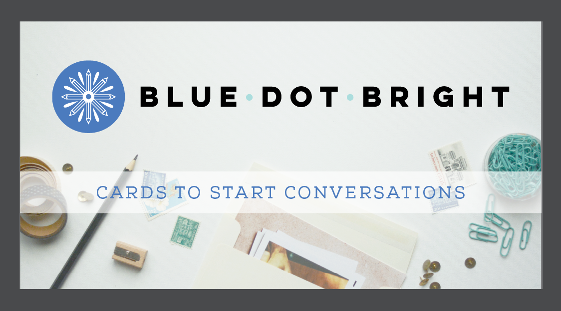 Blue Dot Bright by 237 Marketing + Web • Cards to Start Conversations