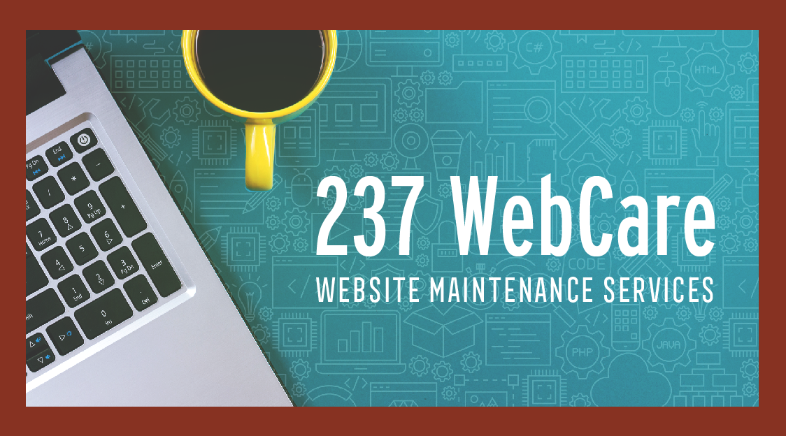 237 WebCare Website Maintenance Service Plans offered by 237 Marketing + Web