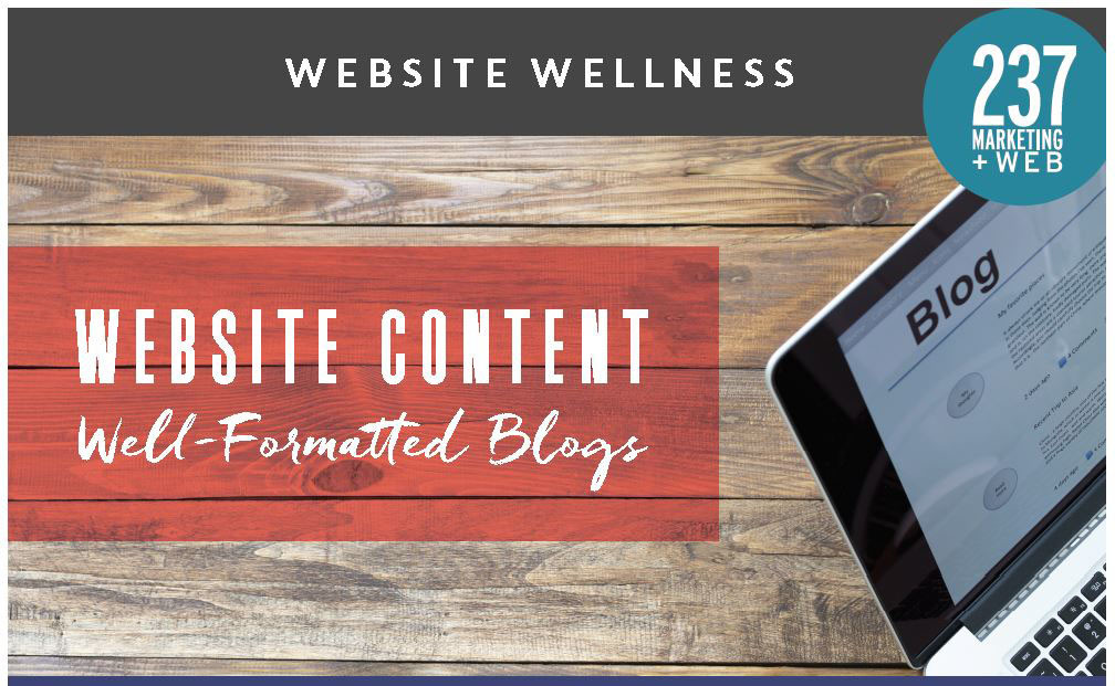 Website Content Well Formatted Blogs • 237 Marketing + Web